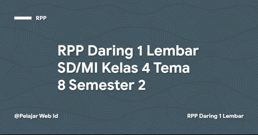 Download RPP Daring 1 Lembar SD/MI Kelas 4 Tema 8 Semester 2
