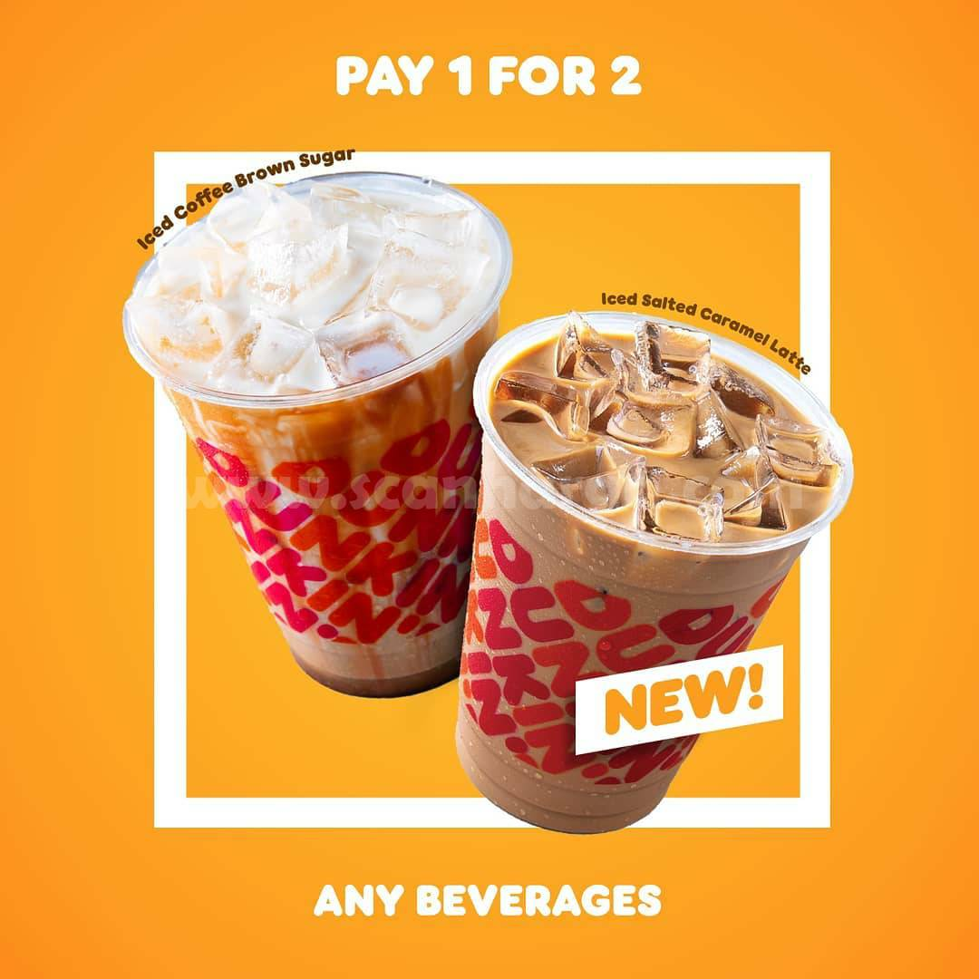 DUNKIN' DONUTS Promo PAY 1 FOR 2 ANY BEVERAGES