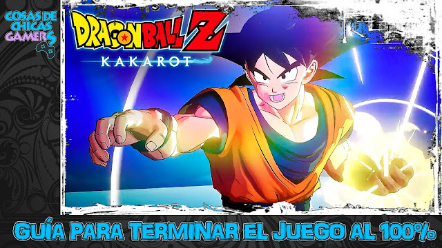 Guía Dragon Ball Z Kakarot para completar el juego al 100%