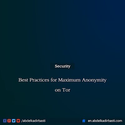 Best Practices for Maximum Anonymity on Tor