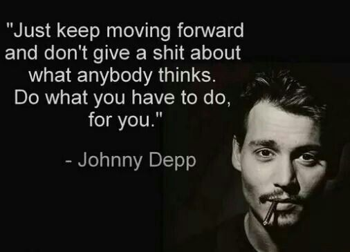 Johnny Depp Just Keep Moving forward