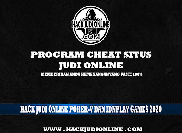 Hack Judi Online PokerV Dan Idnplay Games 2020 Hanya Di HACKJUDIONLINE