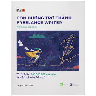 Con Đường Trở Thành Freelance Writer - Tôi Đã Kiếm 800.000.000 Một Năm Từ Viết Lách Như Thế Nào? (Tái Bản) ebook PDF-EPUB-AWZ3-PRC-MOBI
