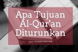 Tujuan Al-Qur'an Diturunkan Di Dunia