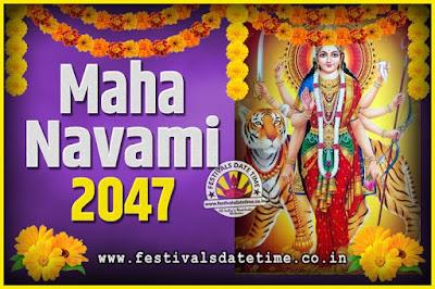 2047 Maha Navami Pooja Date and Time, 2047 Maha Navami Calendar
