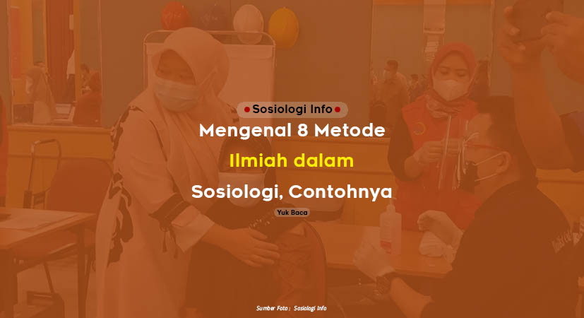 Mengenal 8 Metode Ilmiah dalam Sosiologi dan Contohnya