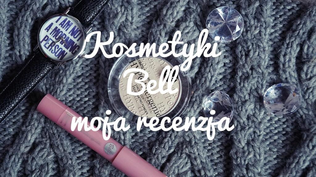 Kosmetyki Bell moja recenzja