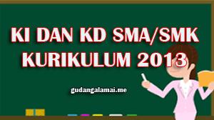 KI dan KD Bahasa Indonesia Wajib  Kelas X, XII, XII SMA/SMK K13 Revisi Terbaru
