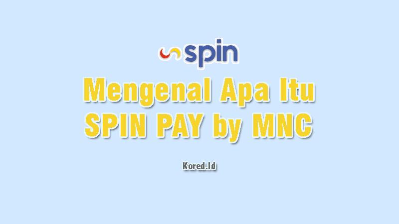 Apa itu Spin Pay dan Cara Mencairkan Saldo Tanpa Upgrade
