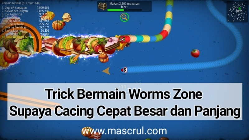 6 Trick Dan Tips Bermain Game Worms Zone Supaya Cacing Cepat Besar Dan Panjang Mascrul Media Smart Media For Smart People