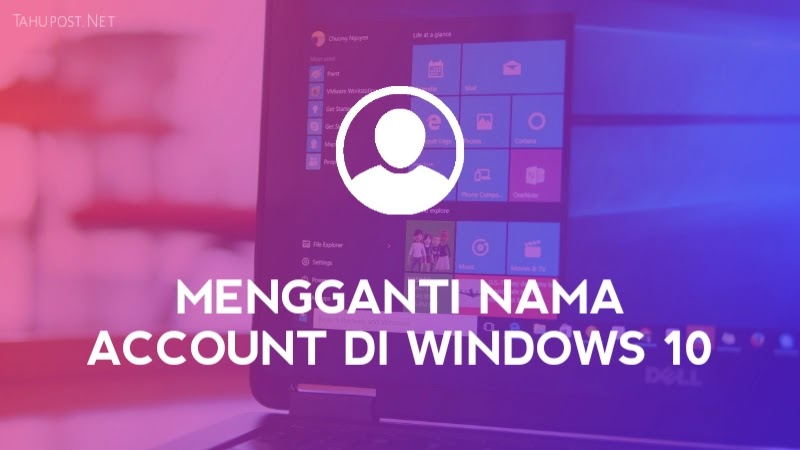 Cara Mengganti Nama Account di Windows 10