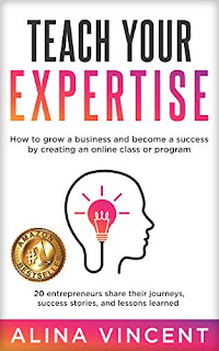 Teach Your Expertise - practical advice for business owners  by Alina Vincent - book promotion