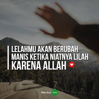 motivasi islam jadikan lelahmu menjadi lillah