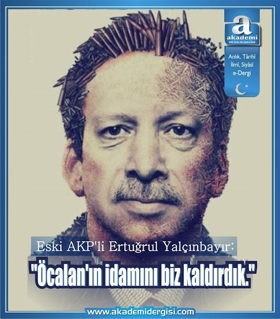 """Eski AKP'li Ertuğrul Yalçınbayır: """"Öcalan'ın idamını biz kaldırdık"""""""
