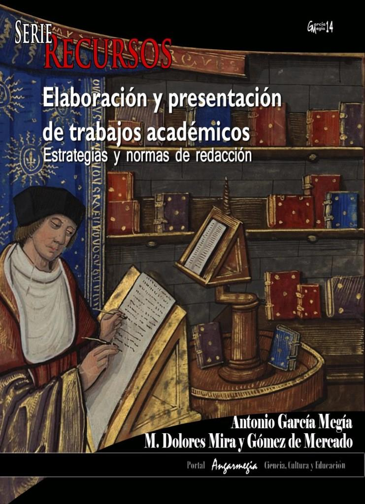 Elaboración y presentación de trabajos académicos: Estrategias y normas de redacción