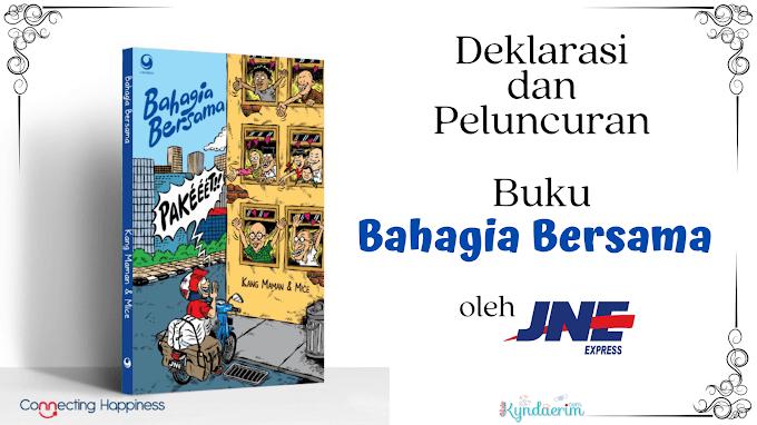 Deklarasi dan Peluncuran Buku Bahagia Bersama oleh JNE