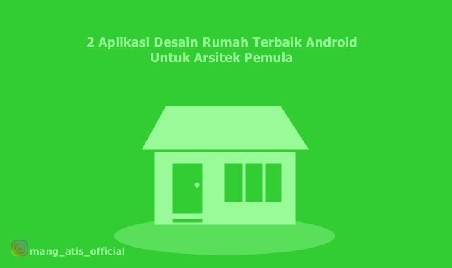 Aplikasi Desain Rumah Terbaik Android Untuk Arsitek Pemula
