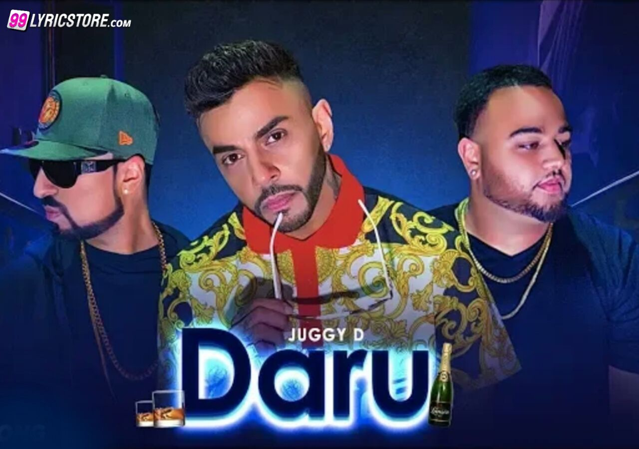 Daru Punjabi Song Lyrics sung by Juggy D Ft Roach Killa