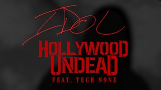 IDOL Lyrics - Hollywood Undead ft. Tech N9ne