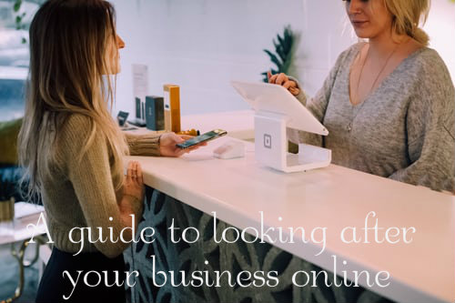 A guide to looking after your business online