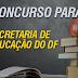 Secretaria de Educação do DF - Concurso 2016/2017