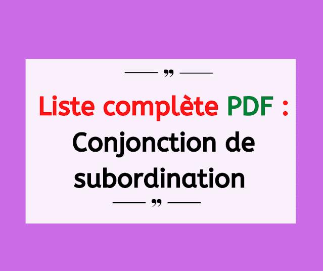 Liste complète : Conjonction de subordination