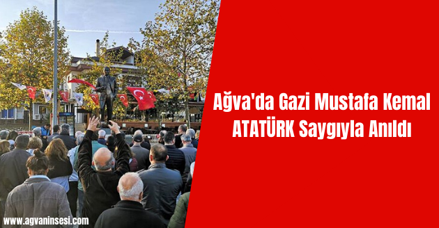 Ağva'da Gazi Mustafa Kemal ATATÜRK Saygıyla Anıldı