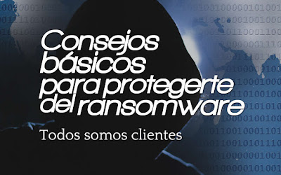 Consejos básicos para protegerte del ransomware