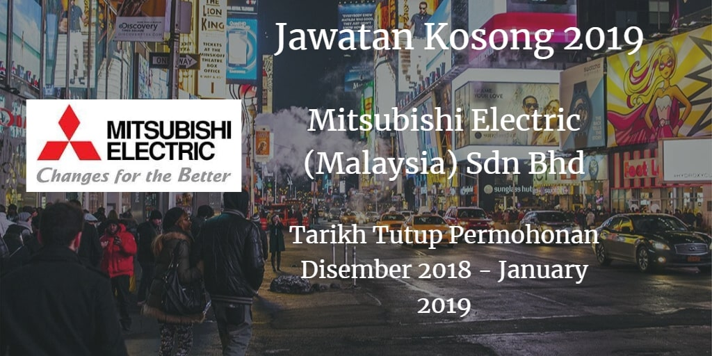 Jawatan Kosong Mitsubishi Electric (Malaysia) Sdn Bhd Disember 2018 - January 2019