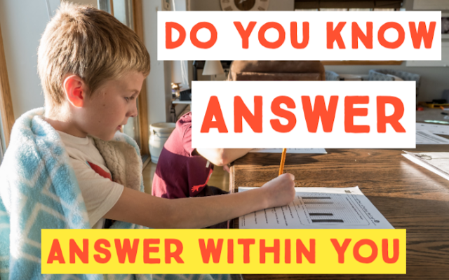 Answer within You, Do you know Answer, Top best Tips to get Every Answer within You 2020.