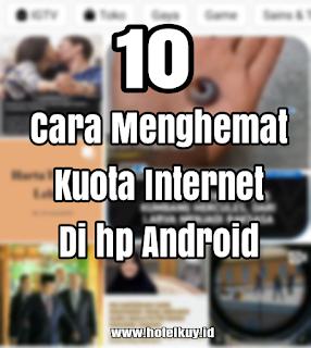 menghemat kuota internet nstagram di android