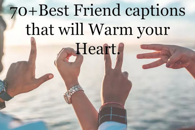 70+ Best Friend Captions that will warm your Best friend's heart (2020)