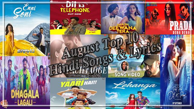 August Top 10 Hindi Songs & Lyrics   Best New Songs 2019