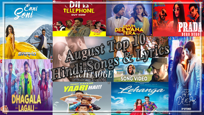 August Top 10 Hindi Songs & Lyrics | Best New Songs 2019