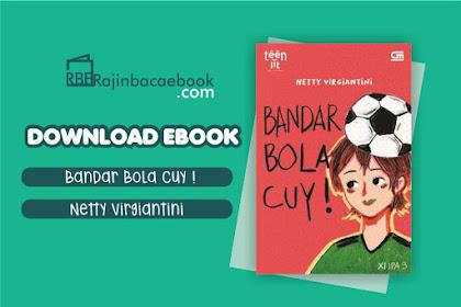 Download Novel Bandar Bola Cuy! by Netty Virgiantini pdf