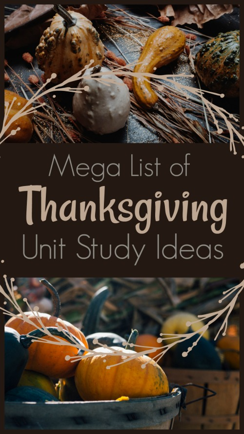 Mega List of Thanksgiving Unit Study Ideas #homeschool #unitstudy #thanksgiving