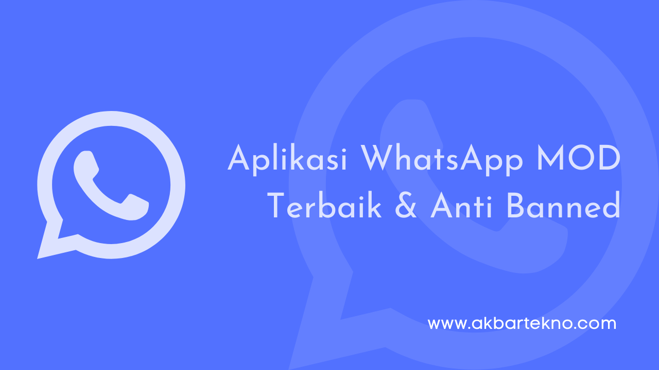 23 Aplikasi WhatsApp MOD Terbaik 2020 Anti Banned
