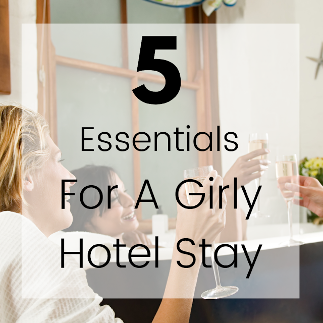 5 Essentials For A Girly Hotel Stay, Lovelaughslipstick Blog