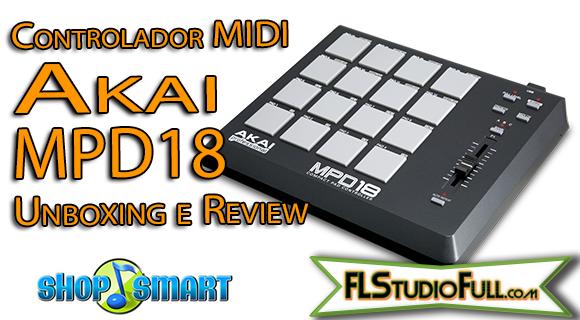 Controlador MIDI Akai MPD18 - Unboxing e Review