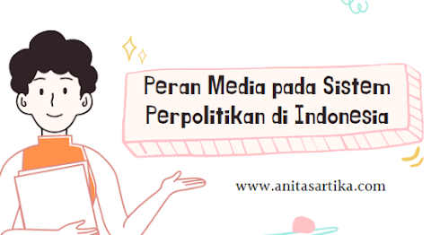 Peran Media pada Sistem Perpolitikan di Indonesia (Opini-Tugas Kuliah)