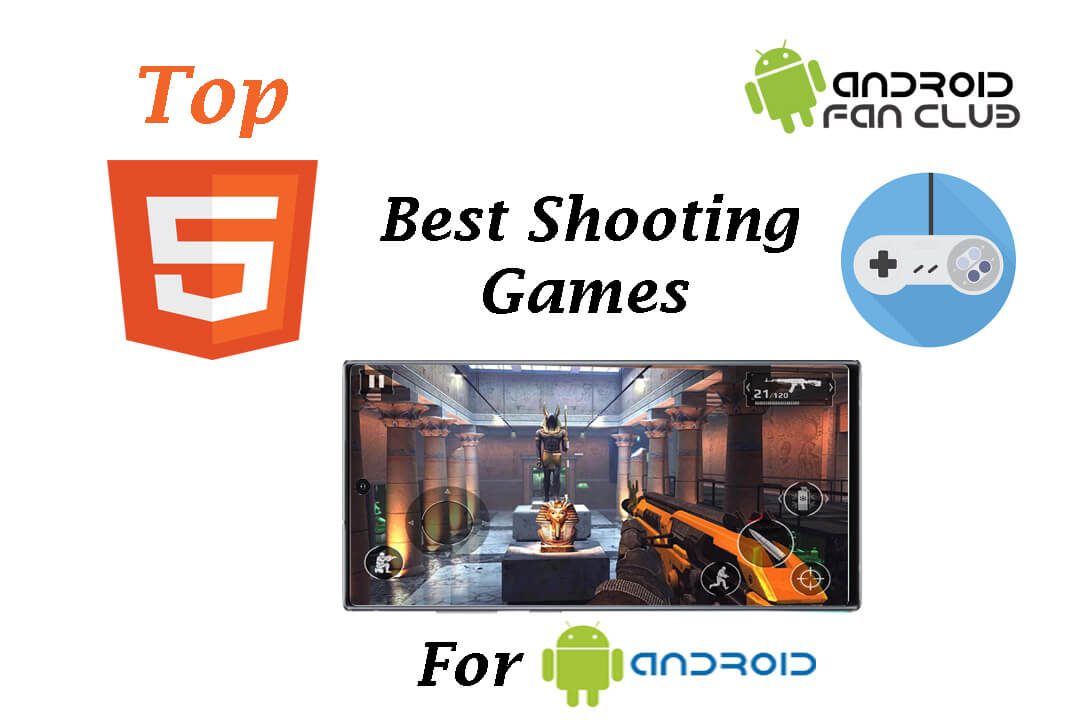 Top 5 Best Shooting Games for Android Samsung & Huawei