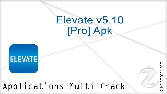 Elevate v5.10 [Pro] Apk |  48.4 MB