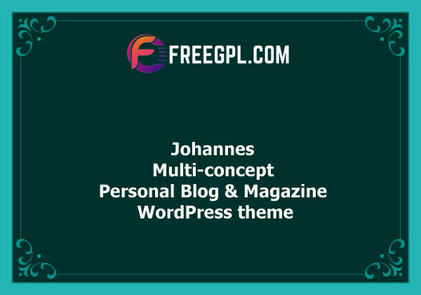 Johannes – Multi-concept Personal Blog & Magazine WordPress theme Nulled Download Free
