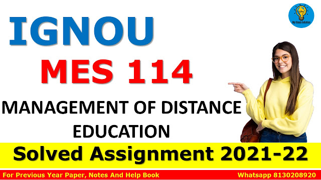 MES 114 MANAGEMENT OF DISTANCE EDUCATION Solved Assignment 2021-22