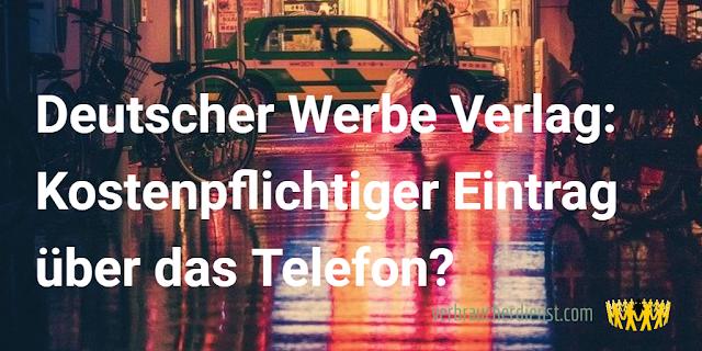 Titel: Deutscher Werbe Verlag: Doppelter Anruf kann zu kostenpflichtigen Eintrag führen