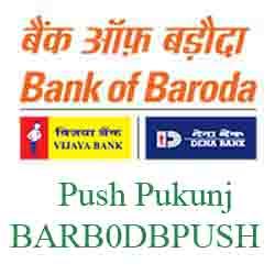 New IFSC Code Dena Bank of Baroda Push Pukunj