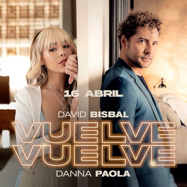 Letra : Vuelve vuelve - DAVID BISBAL, DANNA PAOLA [Lyrics]