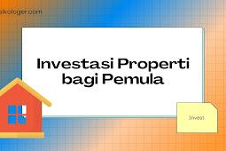 Tips Investasi Properti Untuk Pemula