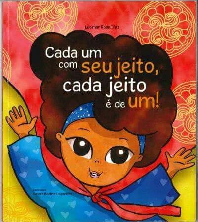 Cada um com seu jeito, Cada jeito é de um! | Lucimar Rosa Dias