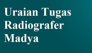 Uraian Tugas Radiografer Madya